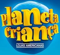 www.todomundovai.com.br/planetacrianca, Promoção Planeta Criança Lojas Americanas
