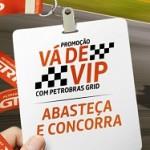 petrobras.com.br/naspistas, Promoção Vá de VIP com Petrobras Grid