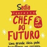 www.chefdofuturosadia.com.br, Concurso Sadia Chef do Futuro – 3ª Edição