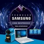 www.samsungcomnespresso.com.br, Promoção Samsung com Nespresso para Acompanhar