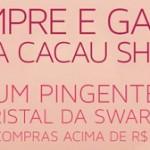Promoção Cacau Show Swarovski