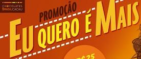 Promoção Eu Quero É Mais Brasil Cacau