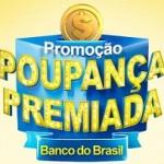 www.bb.com.br/poupancapremiada, Promoção Poupança Premiada BB