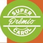 www.oticascarol.com.br/superpremio3, Promoção Super Premio Carol 2016