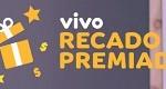 www.recadopremiado.com.br, Promoção Vivo Recado Premiado