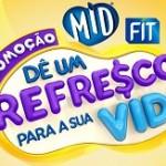 www.promocaomidfit.com.br, Promoção Mid e Fit Dê um refresco para sua vida