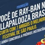 www.deraybannololla.com.br, Promoção você de Ray-ban no Lollapalooza