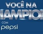 www.vocenachampionscompepsi.com.br, Promoção Você na Champions com Pepsi e Pizza Hut