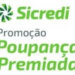 quandoveganhou.com.br, Promoção Sicredi 2017 Poupança Premiada