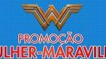 www.saraiva.com.br/promocao/mulher-maravilha, Promoção Mulher Maravilha Saraiva