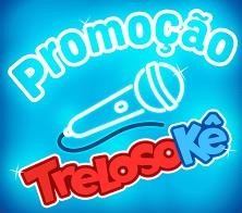 trelosoke.com.br, Promoção Trelosokê