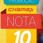 www.chamex.com.br/nota10, Promoção Chamex nota 10