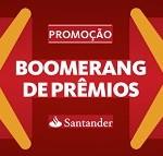 www.santander.com.br/promocaocartao, Promoção Boomerang de Prêmios Santander