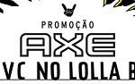 axeevcnolollabr.com.br, Promoção Axe Lollapalooza 2018