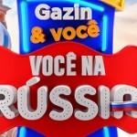 vocenarussia.com.br, Promoção Gazin & Você na Rússia