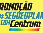 www.segueoplanocomcentrum.com.br, Promoção Segue o Plano Centrum 2018