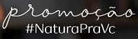 www.naturapravc.com.br, Promoção Natura Pra Você consultora #NaturaPraVc