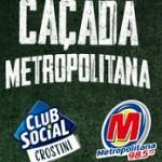metropolitanafm.com.br/cacada, Promoção Caçada Metropolitana Club Social