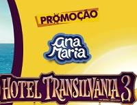 www.promocaoanamaria.com.br, Promoção Ana Maria e Hotel Transilvânia 3