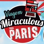 Promoção PBKids Viagem Miraculous Paris