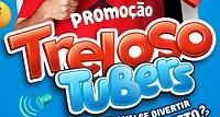 WWW.TRELOSOTUBERS.COM.BR, PROMOÇÃO TRELOSO TUBERS