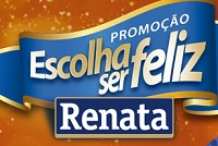 promocaorenata.com.br, Promoção Renata Escolha Ser Feliz