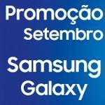 www.samsung.com.br/setembrosamsung, Promoção Setembro Samsung Galaxy
