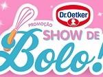 www.promocaoshowdebolo.com.br, Promoção Show de Bolo Dr. Oetker