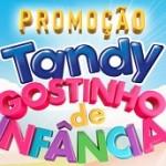 www.promocaotandy.com.br, Promoção Tandy Gostinho de Infância