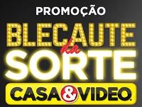 www.blecautedasorte.casaevideo.com.br, Promoção blecaute da sorte Casa & Video