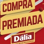 www.dalia.com.br/comprapremiada, Promoção Dália Supermercados Compra Premiada