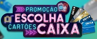 www.escolhacartoescaixa.com.br, Promoção escolha Cartões Caixa