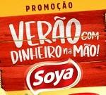 www.veraocomdinheironamao.com.br/soya, Promoção Soya verão com dinheiro na mão