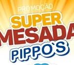 www.supermesadapippos.com.br, Promoção Pippo's 2019 Mesada