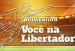 vocenalibertadores.com.br, Promoção Bridgestone Você na Libertadores