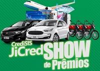www.credisisjicred.com.br, Promoção Credisis Jicred show de prêmios