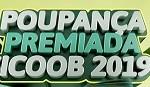 www.sicoob.com.br/poupancapremiada2019, Promoção Sicoob 2019 Poupança Premiada