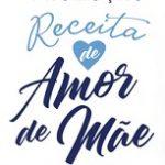 www.oster.com.br/receitadeamordemae, Promoção Oster Receita de Amor de Mãe