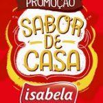 www.promocaoisabela.com.br, Promoção Isabela 2019 Sabor de casa