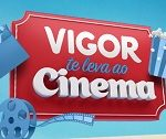www.vigortelevaaocinema.com.br, Promoção Vigor te leva a cinema 2019