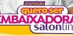 queroserembaixadora.com.br, Promoção Salon Line quero ser embaixadora