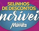 www.supermuffato.com.br/selinhosdedescontosincriveis, Promoção Super Muffato Selos