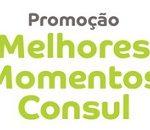 melhoresmomentos.bempensadoconsul.com.br, Promoção Melhores momentos Consul