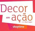www.shoptime.com.br/decoremacao, Promoção Decor em Ação Shoptime