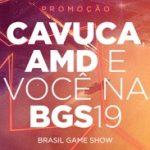 promo.cavuca.com.br, Promoção Cavuca e AMD na BGS 2019