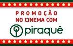www.cinemapiraque.com.br, Promoção Cine Piraquê