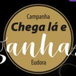 chegalaeganhaeudora.com.br, Promoção Chega lá e ganha Eudora