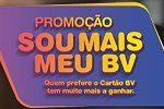 www.soumaismeubv.com.br, Promoção Sou mais meu Cartão BV