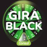 Promoção Gira Black Consul 2019