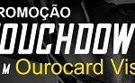 www.visa.com.br/ourocardnosuperbowl, Promoção Touchdown com Ourocard